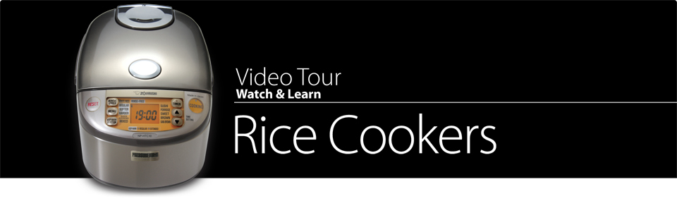 Video Tour Rice Cookers