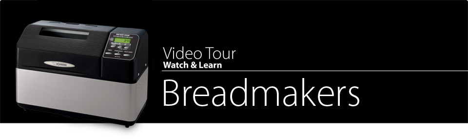 Video Tour Breadmakers