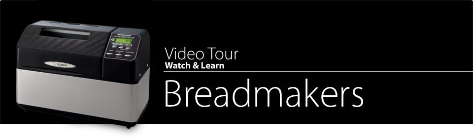 Video Tour Breadmakers