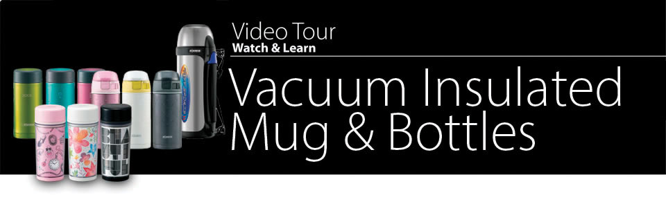 Video Tour Vacuum Insulated Mugs & Bottles